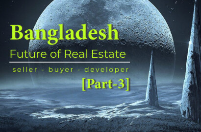 Future of Real Estate in Bangladesh (Part-3)