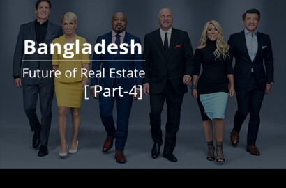 Future of Real Estate in Bangladesh (Part-4)