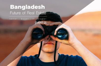 Future of Real Estate in Bangladesh (Part 2)